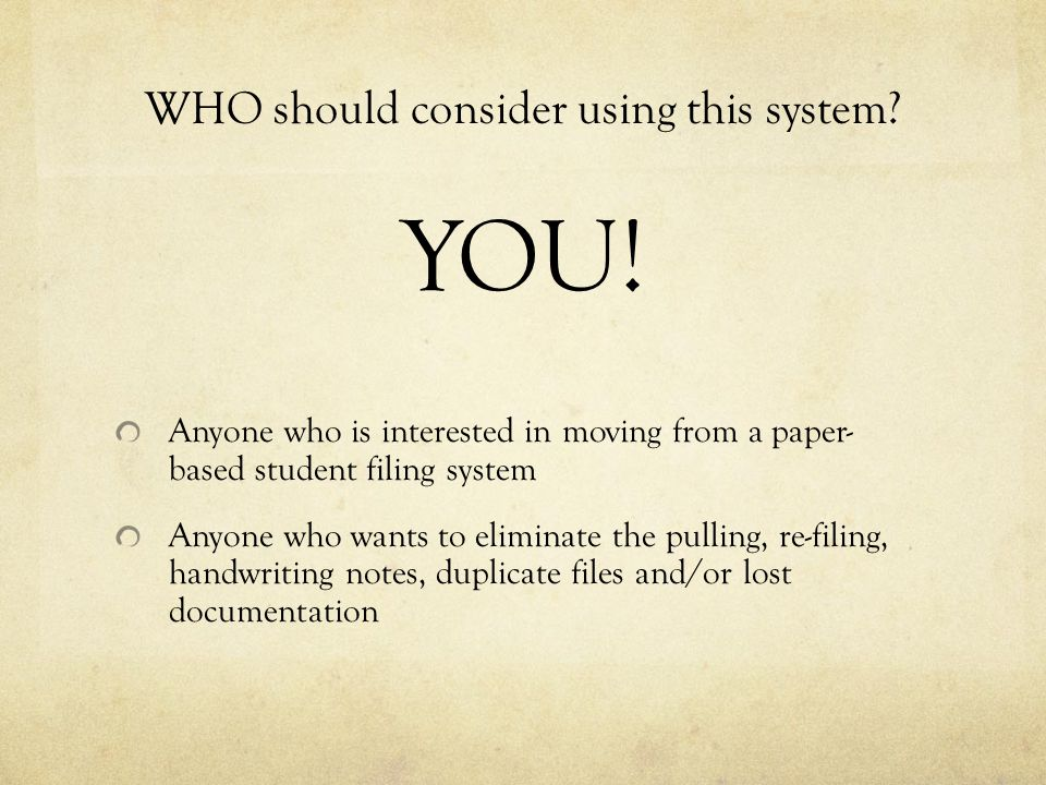 WHO should consider using this system. YOU.