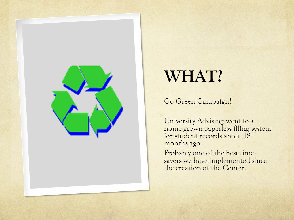 WHAT. Go Green Campaign.