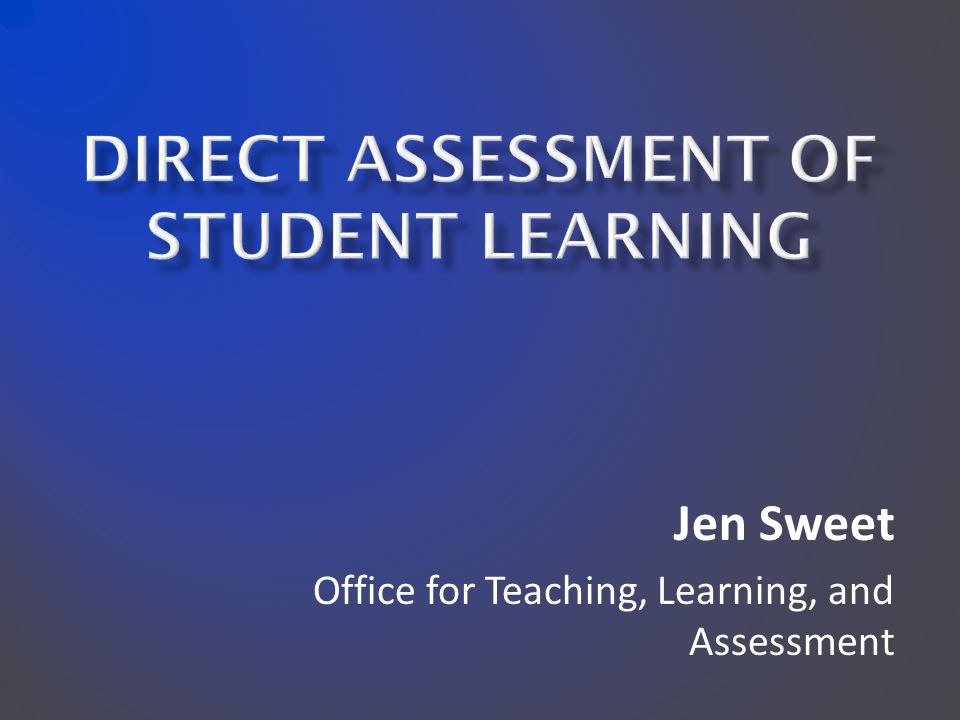 Jen Sweet Office for Teaching, Learning, and Assessment
