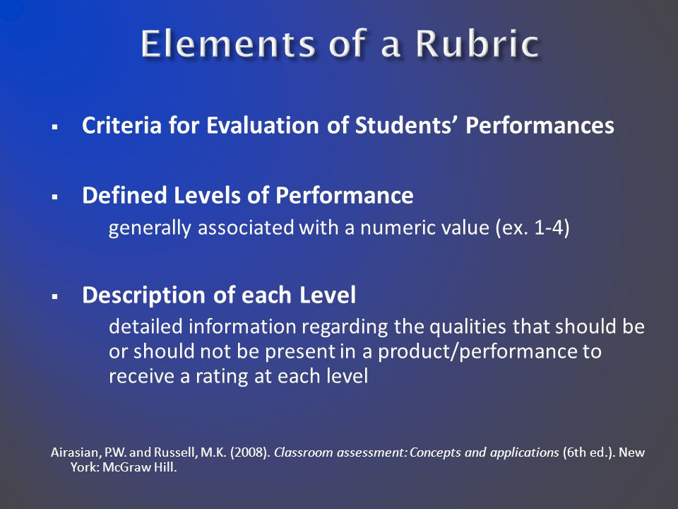  Criteria for Evaluation of Students' Performances  Defined Levels of Performance generally associated with a numeric value (ex.