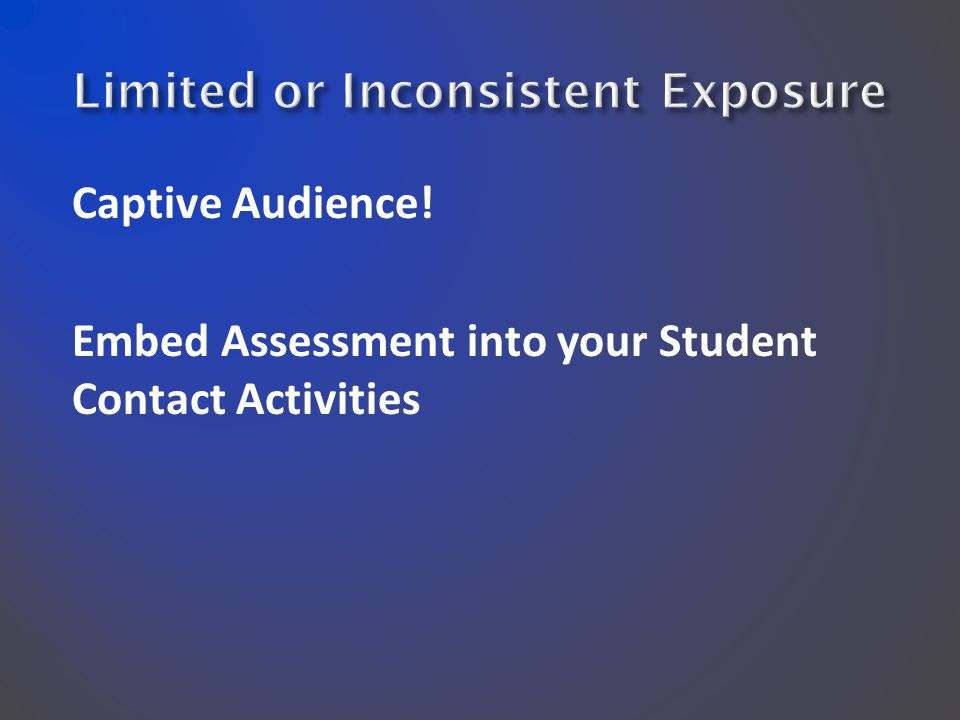 Captive Audience! Embed Assessment into your Student Contact Activities