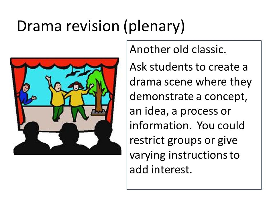 Drama revision (plenary) Another old classic.