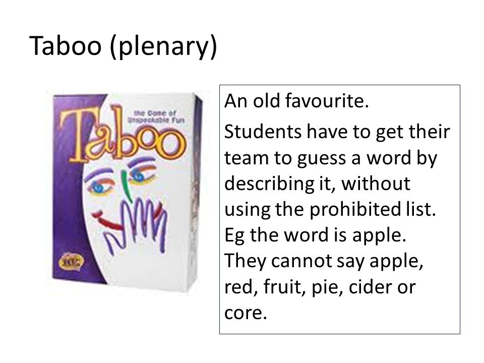 Taboo (plenary) An old favourite.