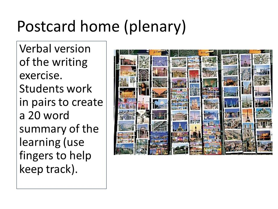 Postcard home (plenary) Verbal version of the writing exercise.