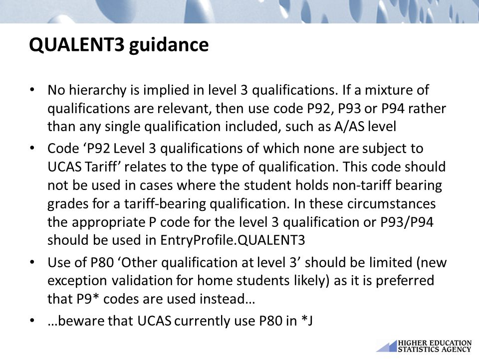 QUALENT3 guidance No hierarchy is implied in level 3 qualifications.