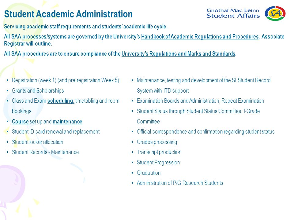 Student Academic Administration Servicing academic staff requirements and students' academic life cycle.