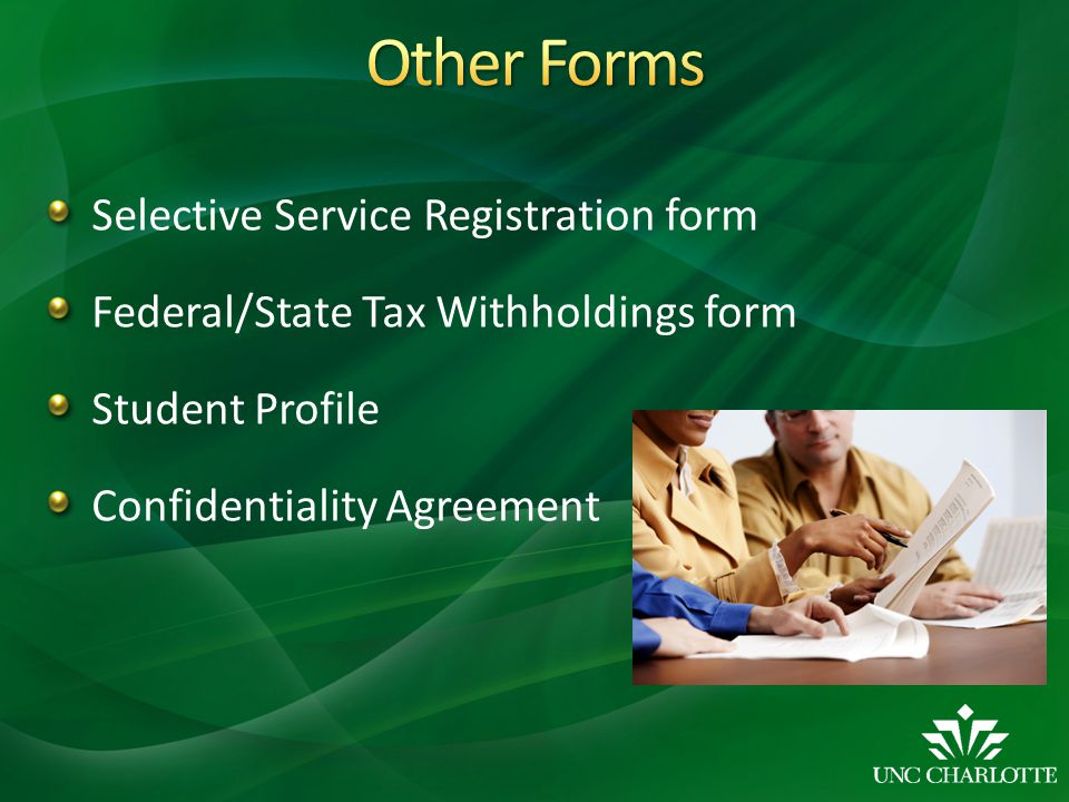 Selective Service Registration form Federal/State Tax Withholdings form Student Profile Confidentiality Agreement