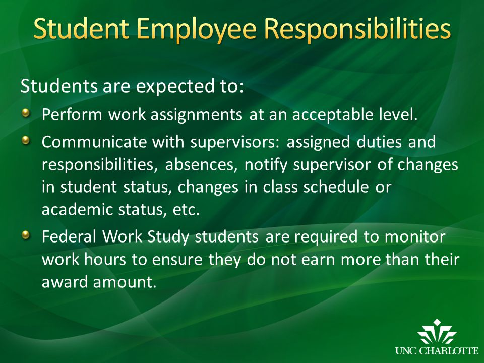 Students are expected to: Perform work assignments at an acceptable level.