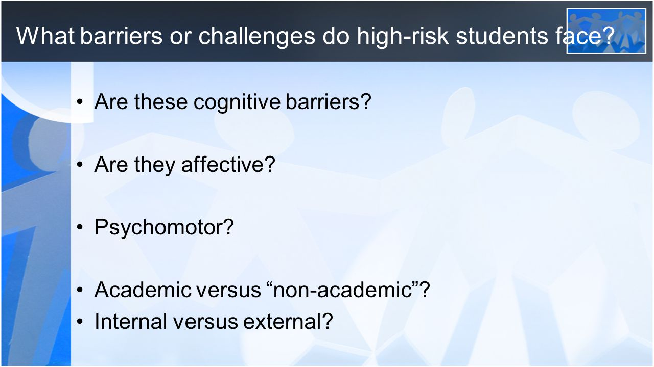 What barriers or challenges do high-risk students face.