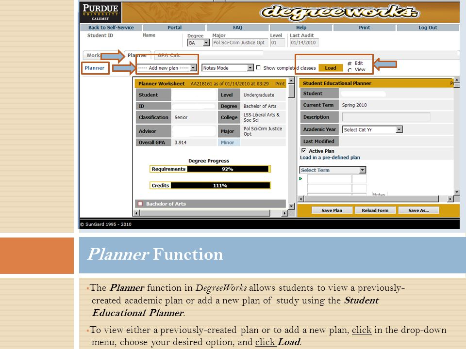  The Planner function in DegreeWorks allows students to view a previously- created academic plan or add a new plan of study using the Student Educational Planner.