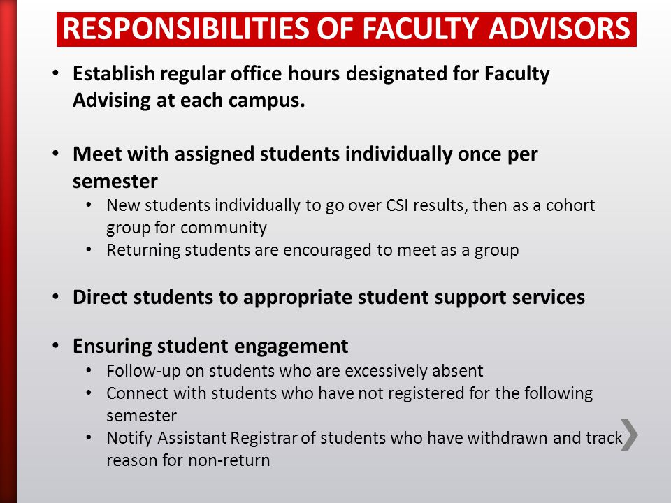 RESPONSIBILITIES OF FACULTY ADVISORS Establish regular office hours designated for Faculty Advising at each campus.