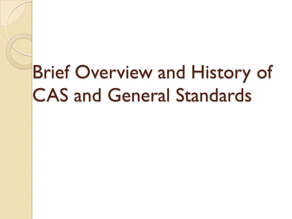 Brief Overview and History of CAS and General Standards