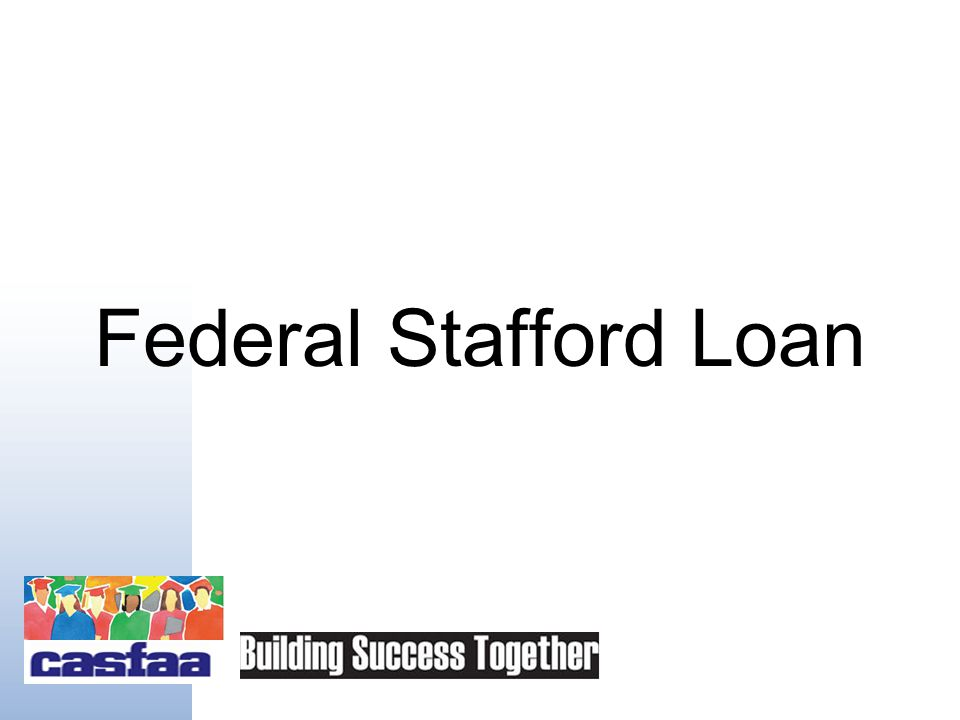 Federal Loan Programs Stafford Perkins PLUS (Parent / Graduate)
