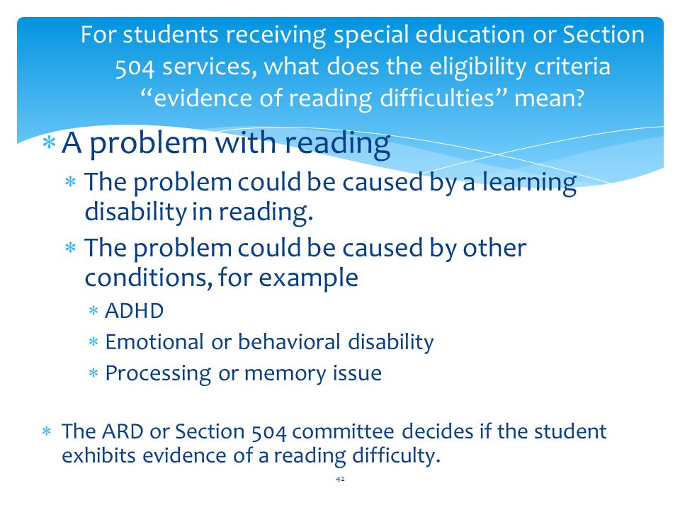  A problem with reading  The problem could be caused by a learning disability in reading.