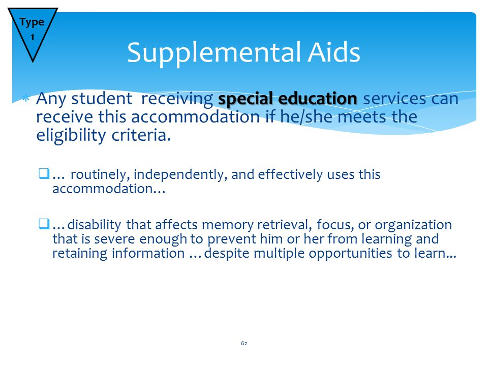 special education  Any student receiving special education services can receive this accommodation if he/she meets the eligibility criteria.