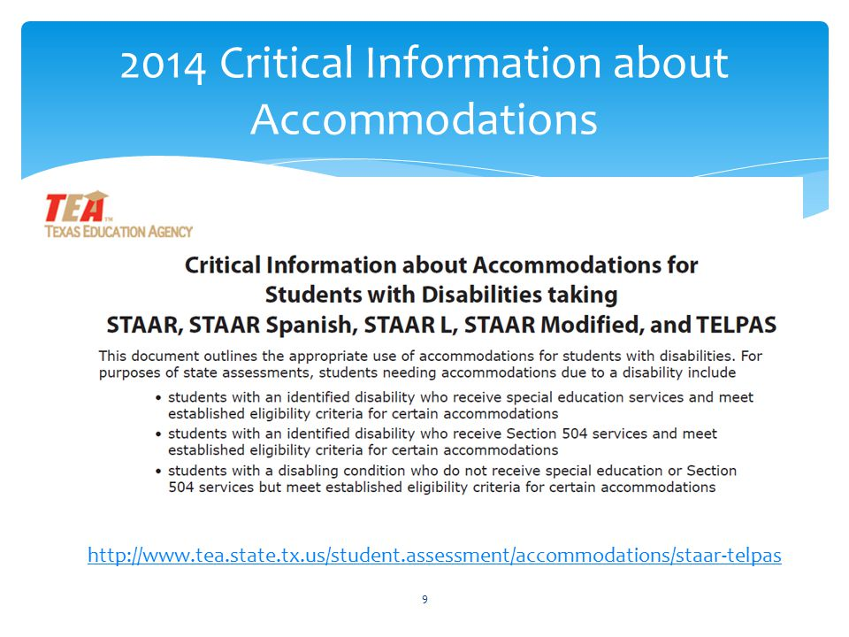 9 2014 Critical Information about Accommodations http://www.tea.state.tx.us/student.assessment/accommodations/staar-telpas