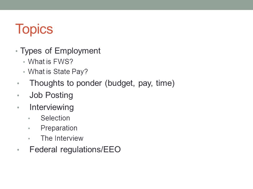 Topics Types of Employment What is FWS. What is State Pay.