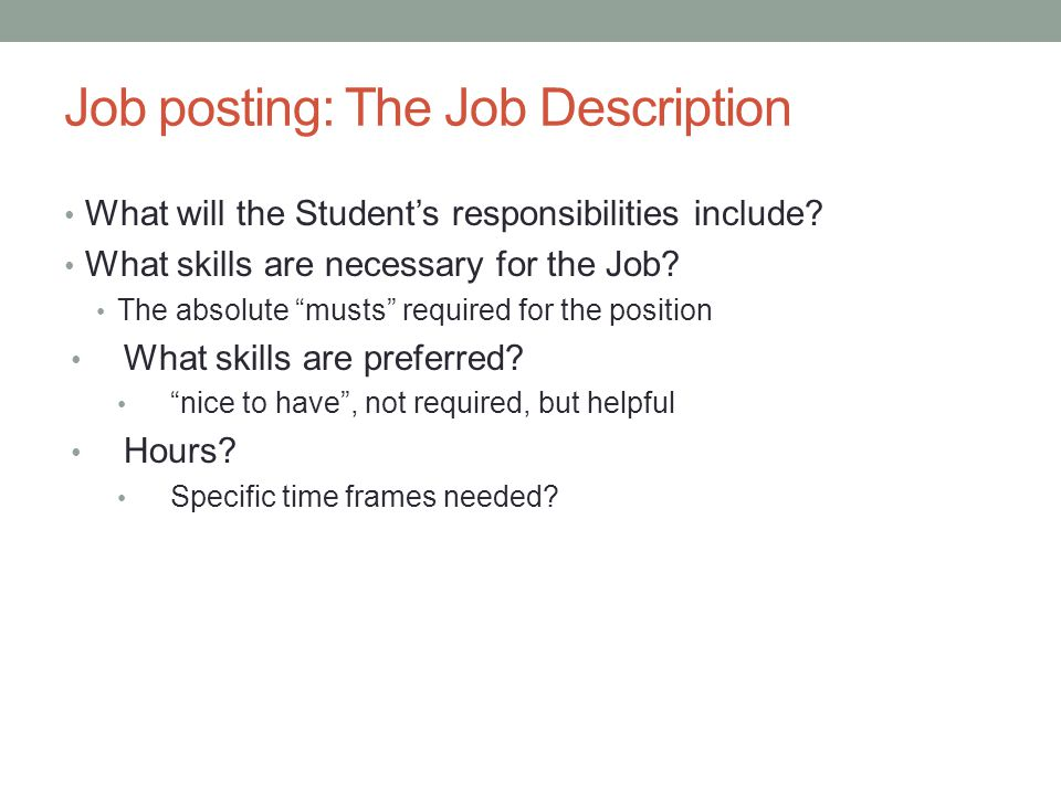 Job posting: The Job Description What will the Student's responsibilities include.