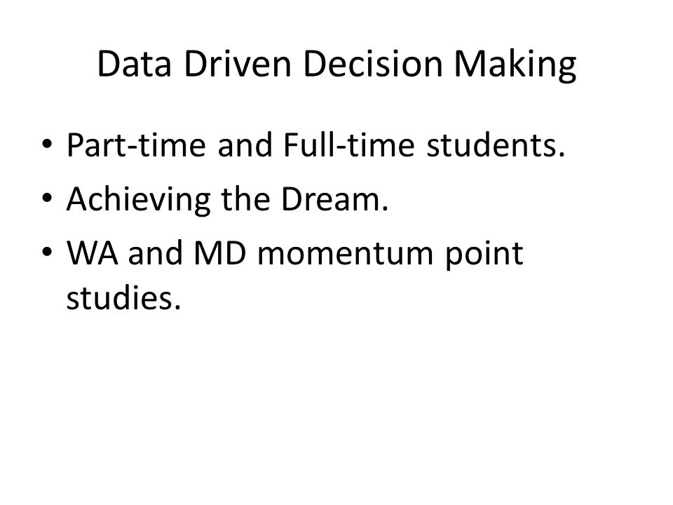 Data Driven Decision Making Part-time and Full-time students.