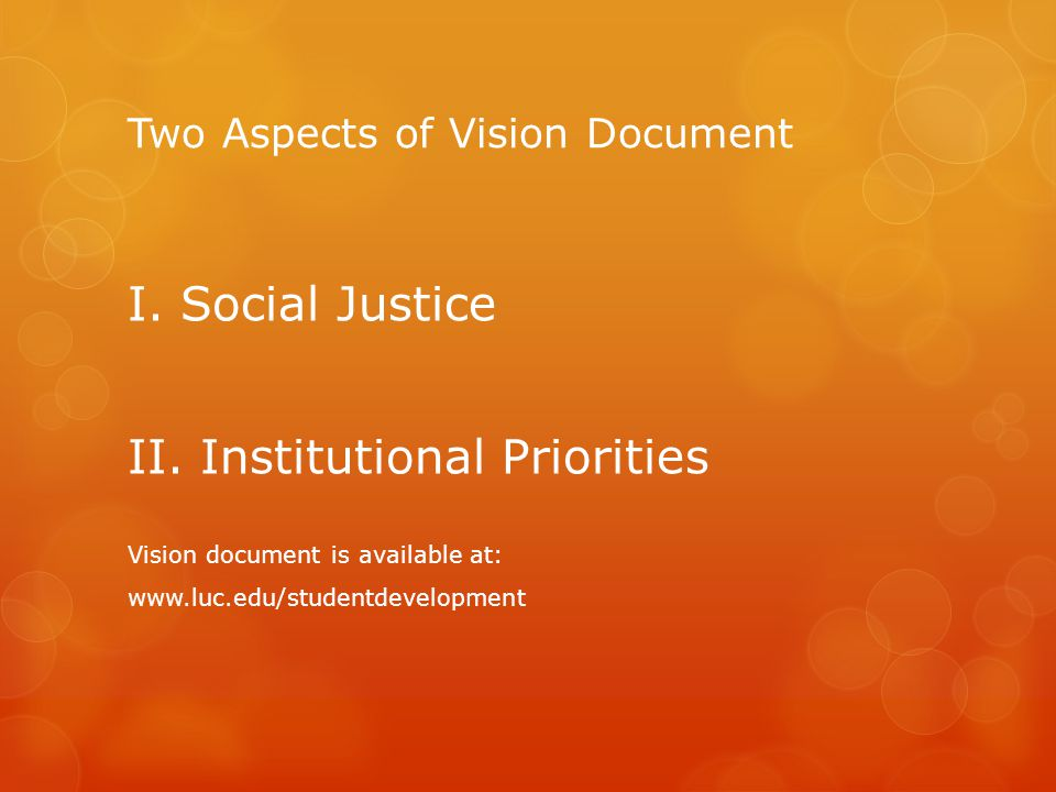 Two Aspects of Vision Document I. Social Justice II.
