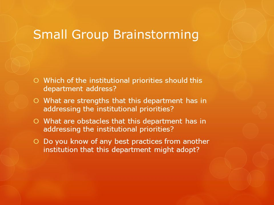 Small Group Brainstorming  Which of the institutional priorities should this department address.