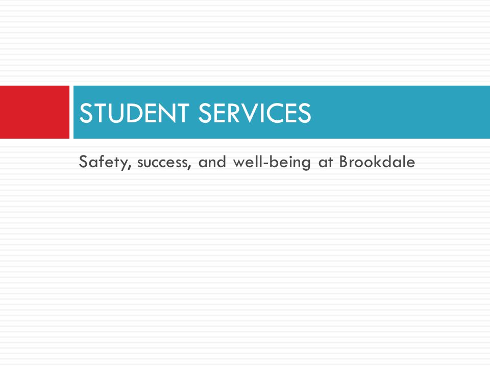 Safety, success, and well-being at Brookdale STUDENT SERVICES