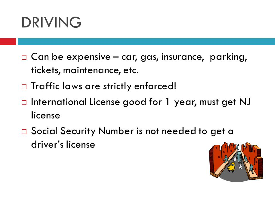DRIVING  Can be expensive – car, gas, insurance, parking, tickets, maintenance, etc.