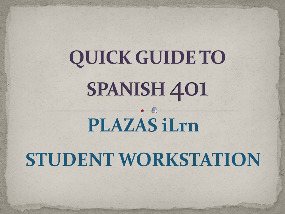 PLAZAS iLrn STUDENT WORKSTATION