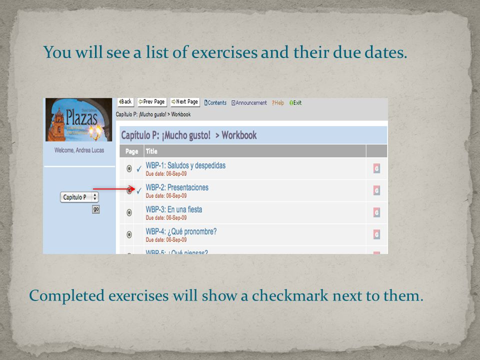 You will see a list of exercises and their due dates.
