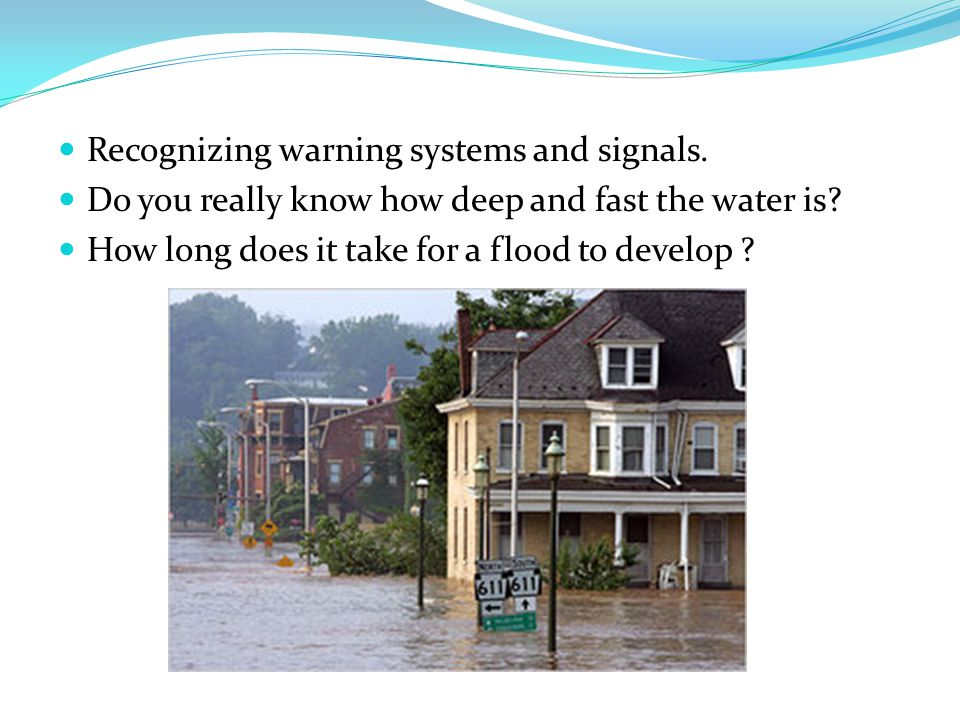 Recognizing warning systems and signals. Do you really know how deep and fast the water is.