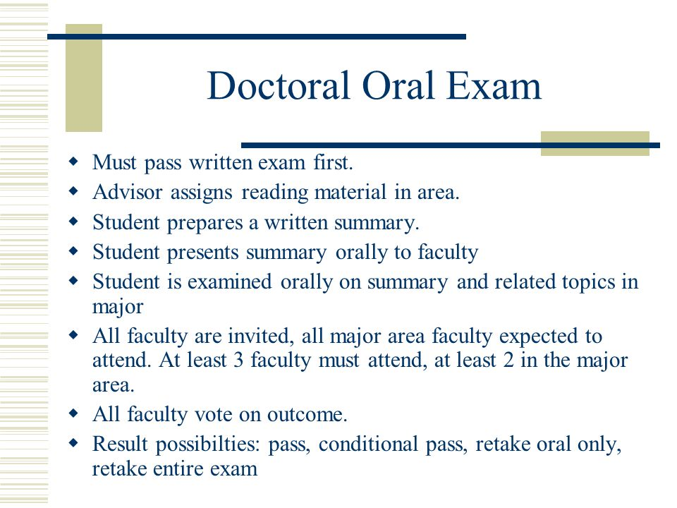 Doctoral Oral Exam  Must pass written exam first.