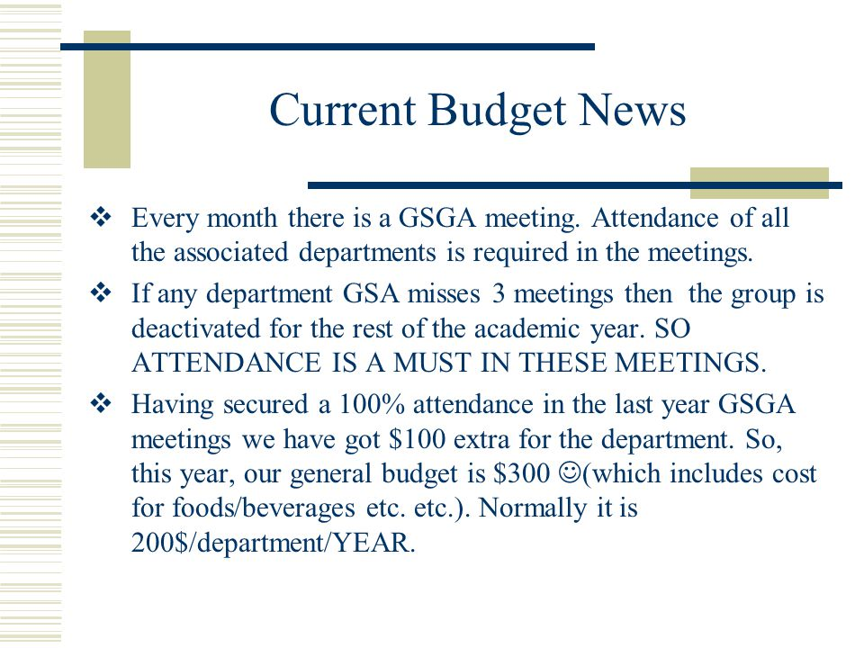 Current Budget News  Every month there is a GSGA meeting.