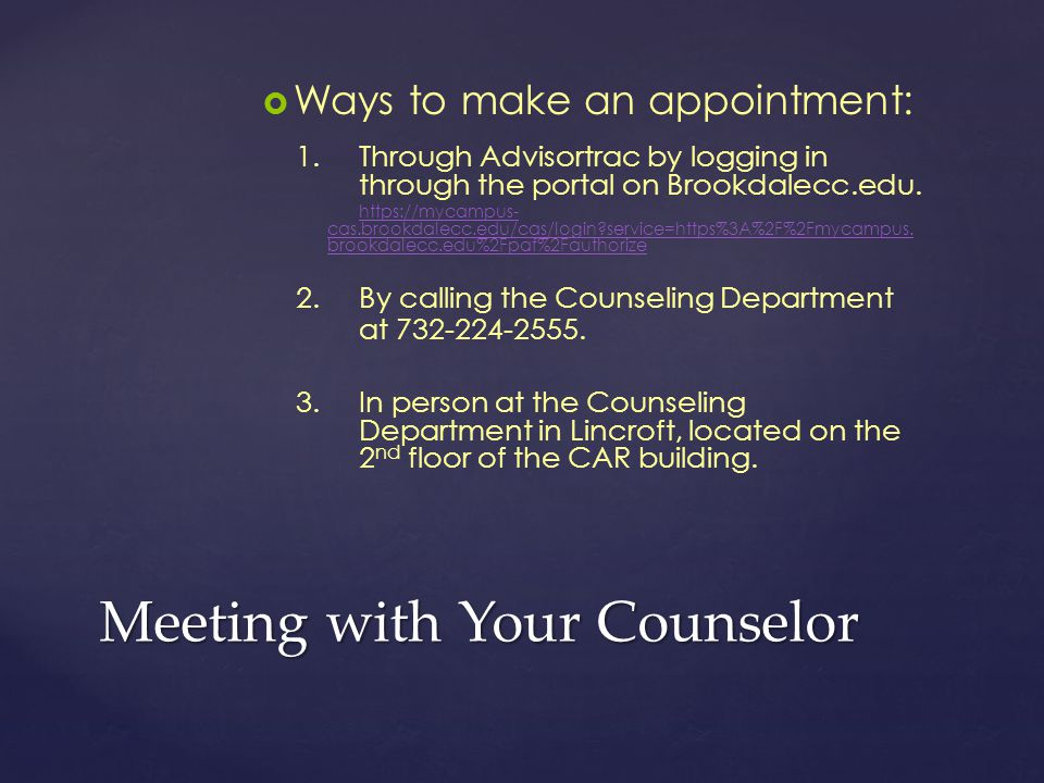 Meeting with Your Counselor   Ways to make an appointment: 1.