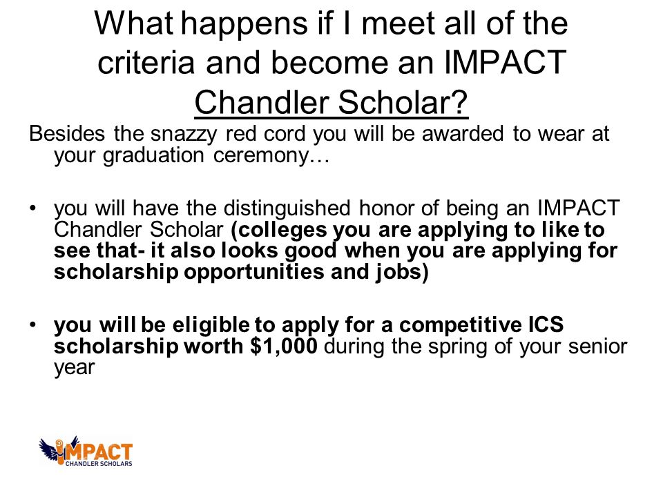 What happens if I meet all of the criteria and become an IMPACT Chandler Scholar.