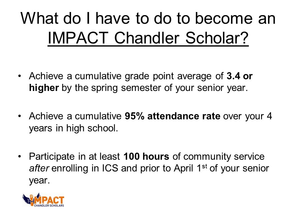 What do I have to do to become an IMPACT Chandler Scholar.