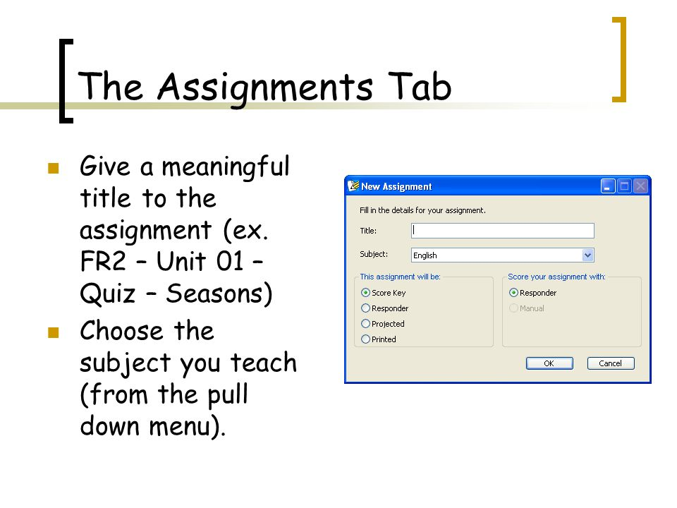 The Assignments Tab Give a meaningful title to the assignment (ex.
