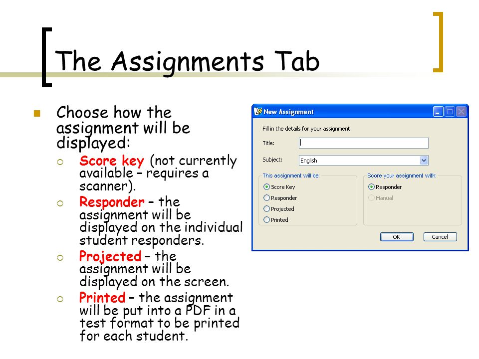 The Assignments Tab Choose how the assignment will be displayed:  Score key (not currently available – requires a scanner).