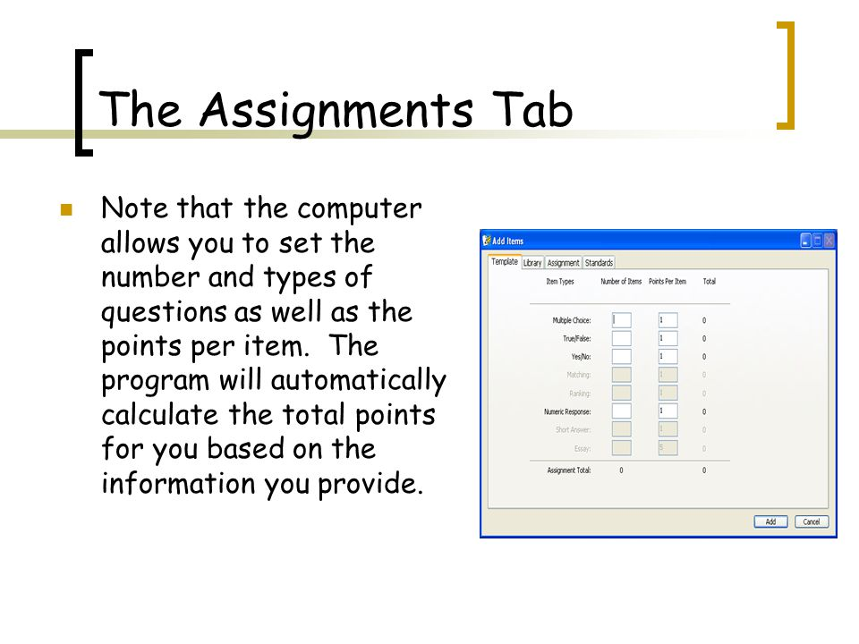 The Assignments Tab Note that the computer allows you to set the number and types of questions as well as the points per item.