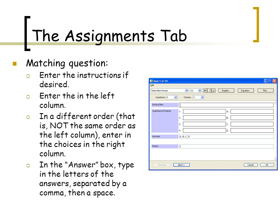 The Assignments Tab Matching question:  Enter the instructions if desired.