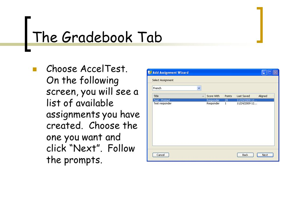 The Gradebook Tab Choose AccelTest.