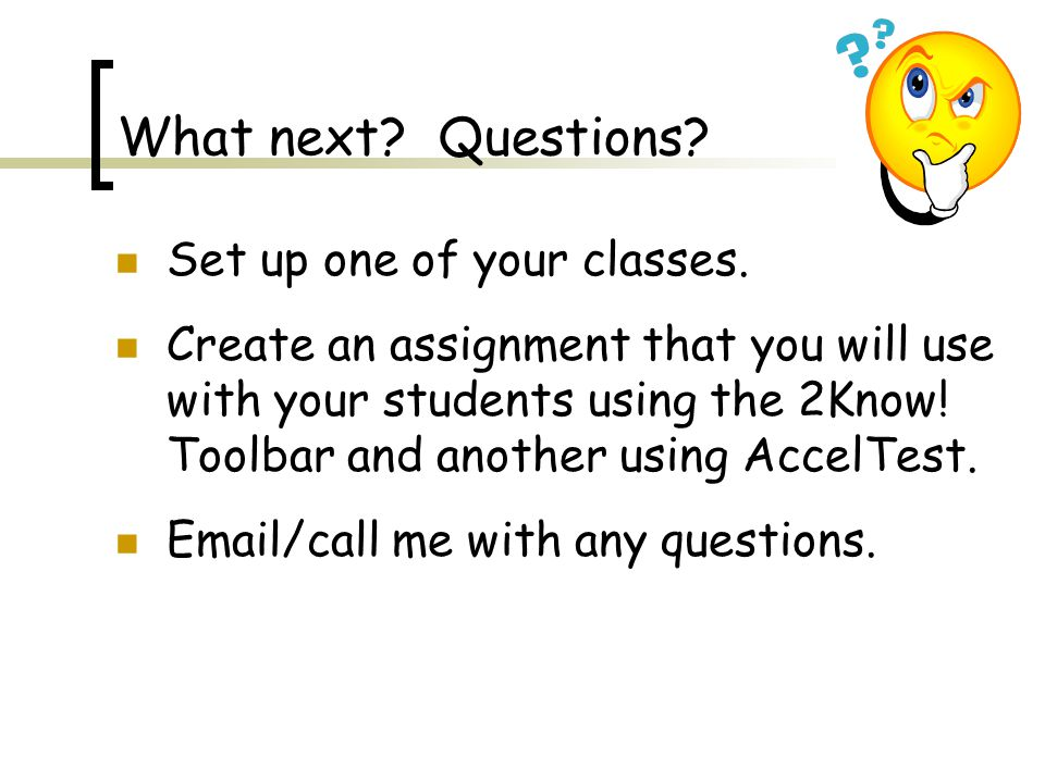 What next. Questions. Set up one of your classes.