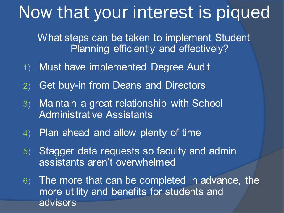 Now that your interest is piqued What steps can be taken to implement Student Planning efficiently and effectively.