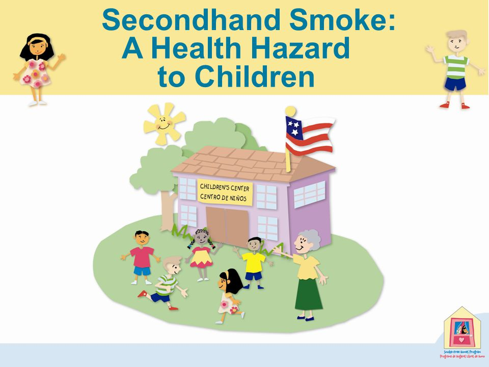 A Health Hazard to Children Secondhand Smoke: