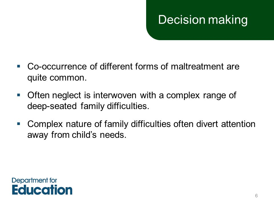 Decision making  Co-occurrence of different forms of maltreatment are quite common.