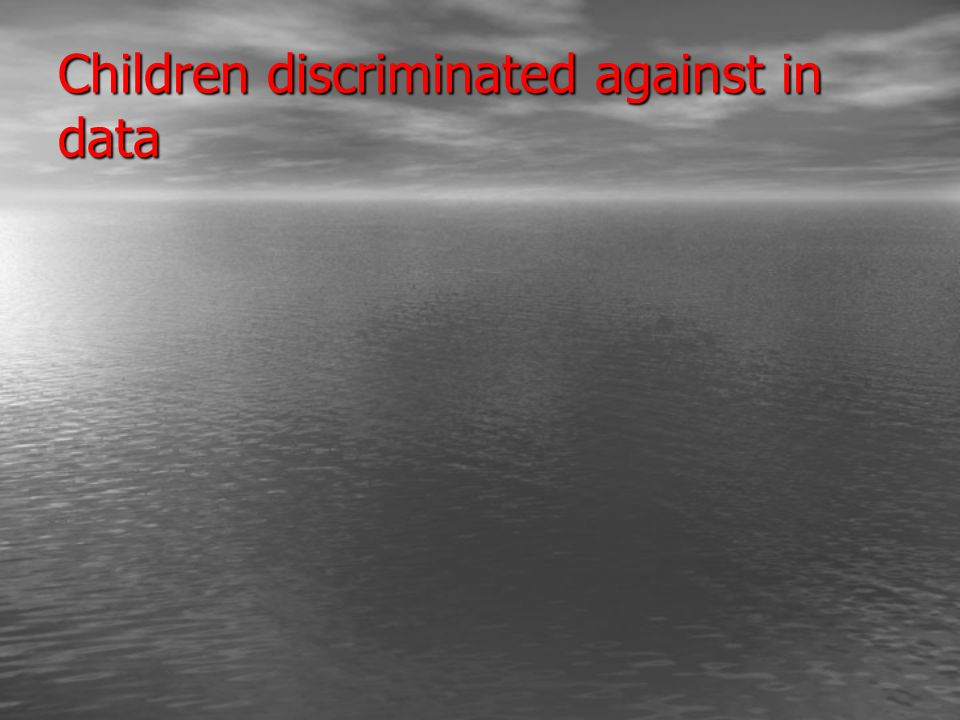 Children discriminated against in data