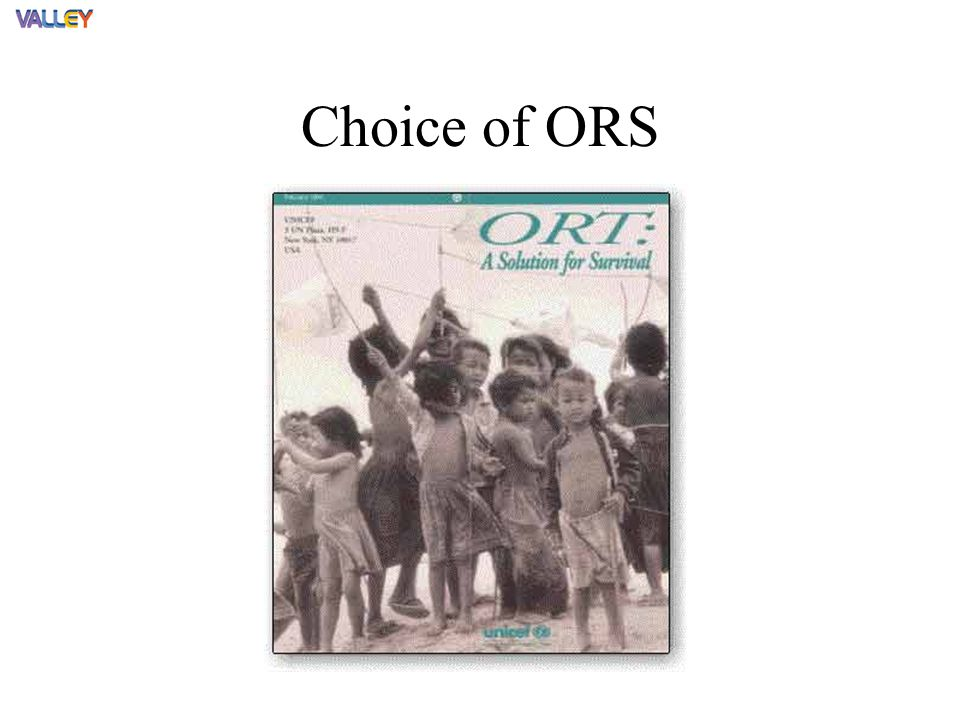 Choice of ORS