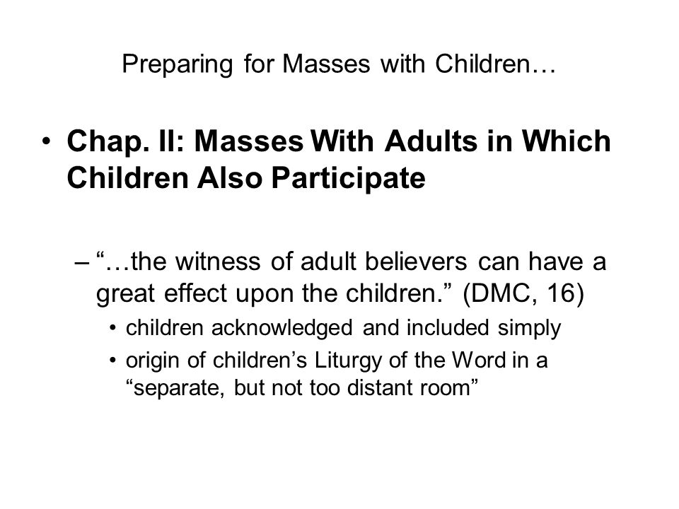 Preparing for Masses with Children… Chap.