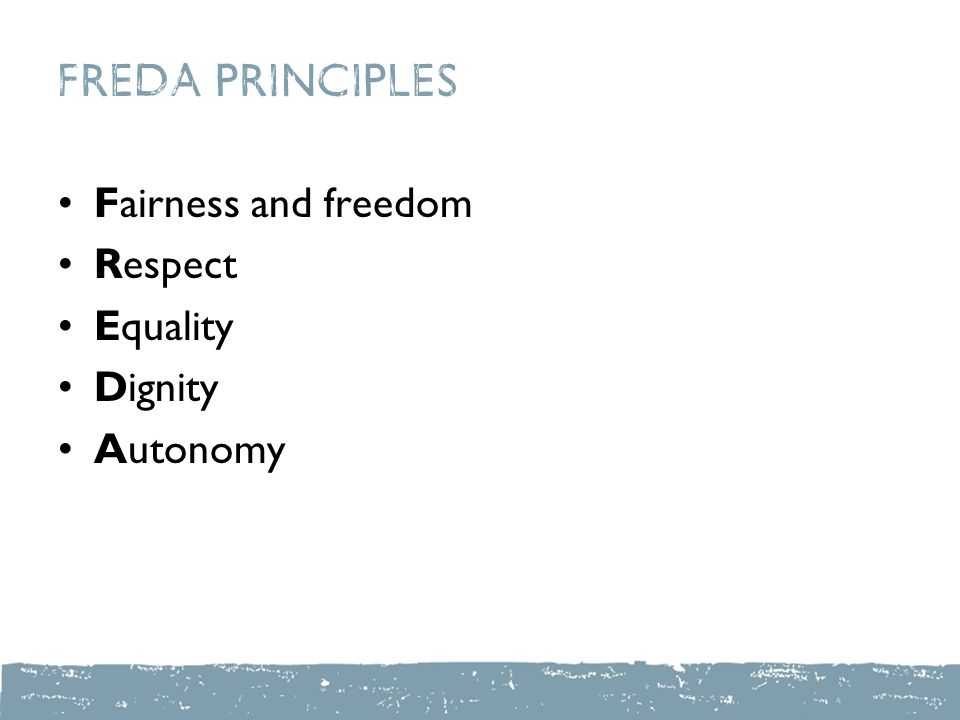 FREDA principles Fairness and freedom Respect Equality Dignity Autonomy