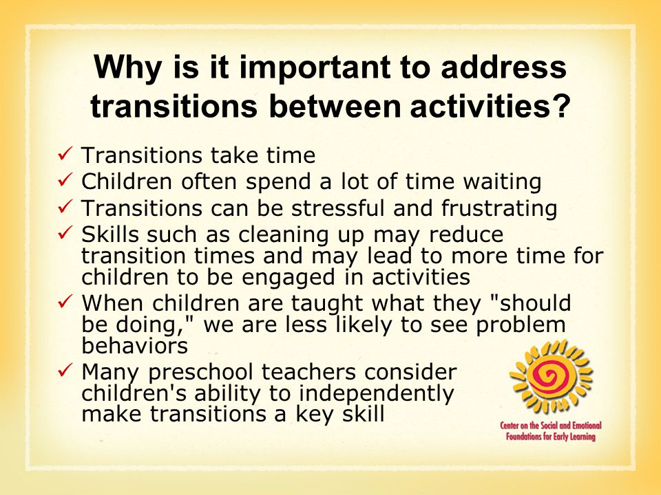 Why is it important to address transitions between activities.