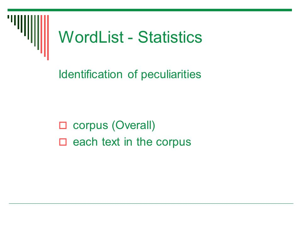WordList - Statistics Identification of peculiarities  corpus (Overall)  each text in the corpus